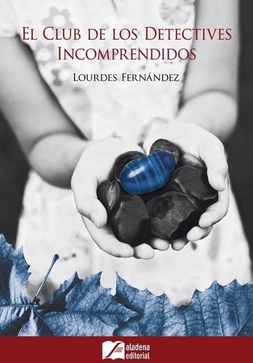 El club de los detectives incomprendidos - Lourdes Fernandez